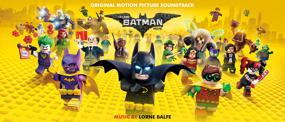 Watertower Music The Lego Batman Movie Soundtrack Avail February 3